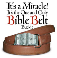 It's a miracle! It's the One and Only Bible Belt Buckle